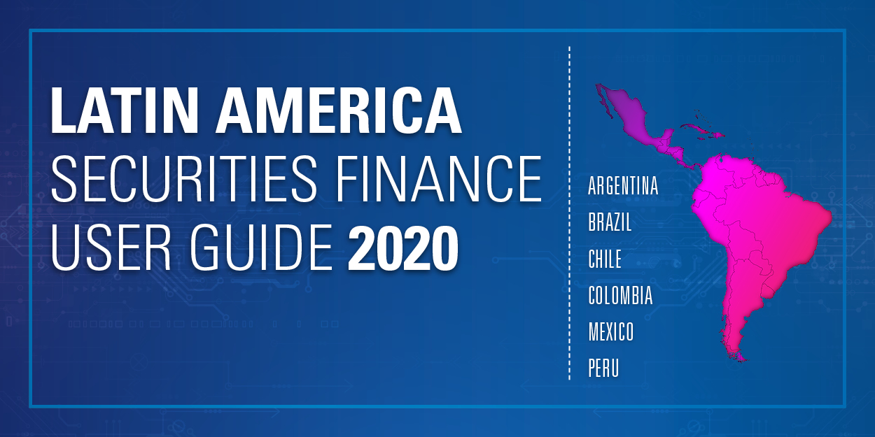Latin America Securities Finance User Guide 2020